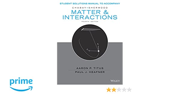 Amazon student solutions manual to accompany matter and amazon student solutions manual to accompany matter and interactions 4e 9781119058328 ruth w chabay bruce a sherwood books fandeluxe Image collections
