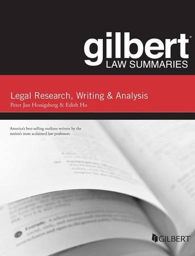 Gilbert Law Summary on Legal Research, Writing, and Analysis (Gilbert Law Summaries)