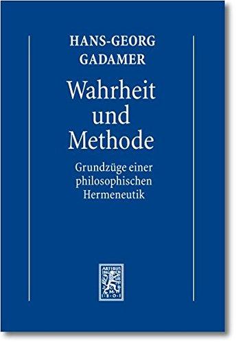 Gesammelte Werke: Band 1: Hermeneutik I: Wahrheit und Methode: Grundzüge einer philosophischen Hermeneutik Taschenbuch – 1. Juni 2010 Hans G. Gadamer Mohr Siebeck 3161502116 1500 bis heute