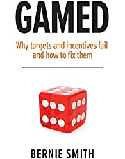 GAMED: Why targets and incentives fail and how to fix them