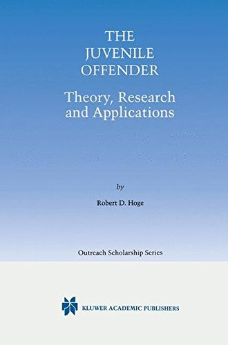 The Juvenile Offender: Theory, Research and Applications (International Series in Outreach Scholarship)