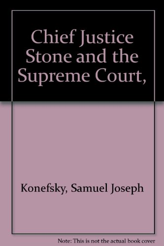Chief Justice Stone and the Supreme Court, ()