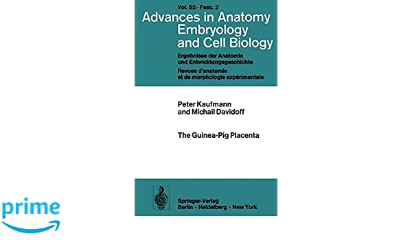 The Guinea-Pig Placenta (Advances in Anatomy, Embryology and Cell ...
