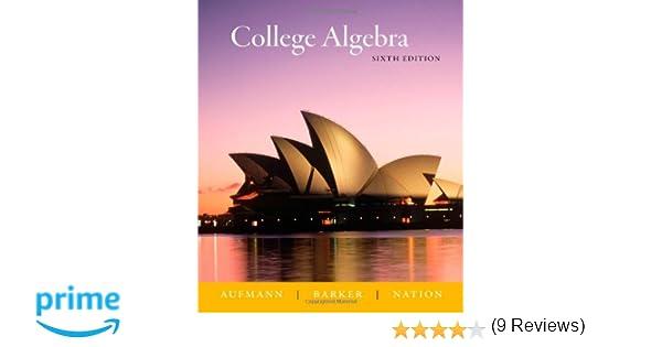 College algebra richard n aufmann vernon c barker richard d college algebra richard n aufmann vernon c barker richard d nation 9780618803712 amazon books fandeluxe Gallery