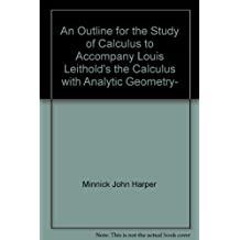 An outline for the study of calculus to accompany Louis Leithold's The calculus with analytic geometry, fifth edition