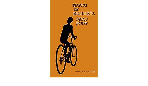Diarios de bicicleta (RESERVOIR NARRATIVA): Amazon.es: David Byrne, MARC; VIAPLANA CANUDAS: Libros