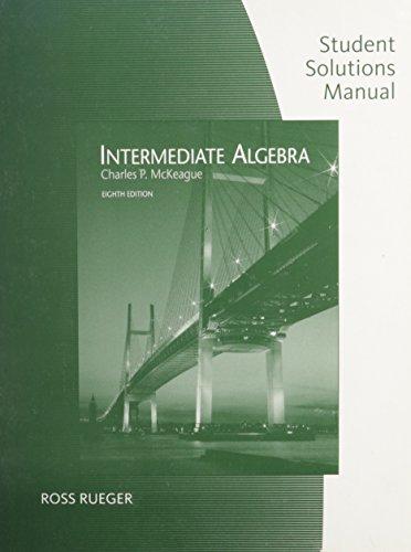 Student Solutions Manual for McKeague's Intermediate Algebra, 8th