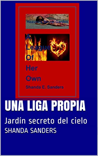 Una liga propia: Jardín secreto del cielo (A League of Her Own nº 1)