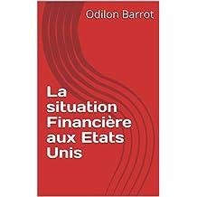 La situation Financière aux Etats Unis (French Edition)