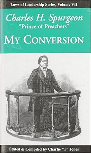 Charles H. Spurgeon: My Conversion: Laws of Leadership