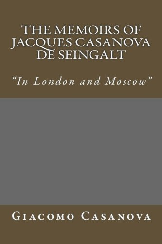 The Memoirs of Jacques Casanova de Seingalt: In London and Moscow PDF