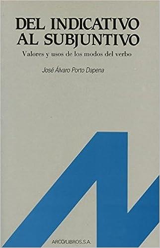 Del indicativo al subjuntivo Español para extranjeros: Amazon.es: José Alvaro Porto Dapena: Libros