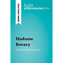 Madame Bovary by Gustave Flaubert (Book Analysis): Detailed Summary, Analysis and Reading Guide (BrightSummaries.com)