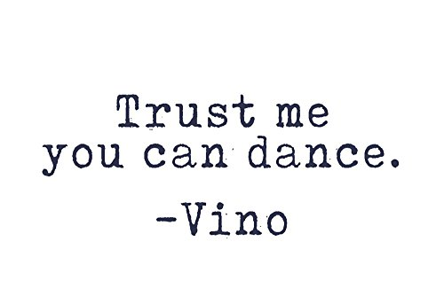 - Trust me You can Dance - Wine Sayings - Typewriter Text (36x54 Giclee Gallery Print, Wall Decor Travel Poster)