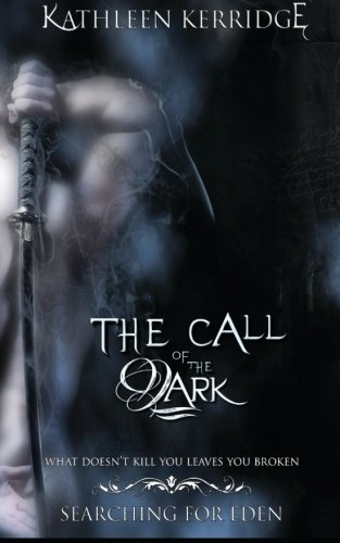 Read Online The Call of The Dark (Searching For Eden) (Volume 2) PDF