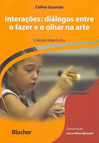 Interações: Diálogos Entre o Fazer e o Olhar na Arte