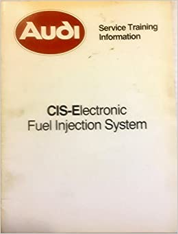 Audi Service Training Information CIS-Electronic Fuel