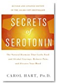 Secrets of Serotonin, Revised Edition: The Natural Hormone That Curbs Food and Alcohol Cravings, Reduces Pain, and Elevates Your Mood (Lynn Sonberg Books)