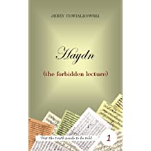 Haydn (the forbidden lecture) (The Forbidden Lectures Book 1)