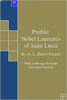 Profile: Nobel Laureates of Saint Lucia: Volume 20 (Profiles)