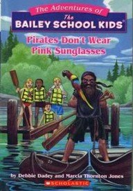 Pirates Don't Wear Pink Sunglasses (The Adventures of the Bailey School Kids, - School Sunglasses