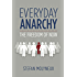 Everyday Anarchy: The Freedom of Now
