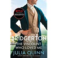 Bridgerton: The Viscount Who Loved Me: Julia Quinn: The inspiration for the Netflix Original Series Bridgerton: 2