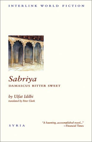 Sabriya: Damascus Bitter Sweet (Interlink World Fiction) by Ulfat Idilbi(September 30, 2003) Paperback (Magnolia Bittersweet)