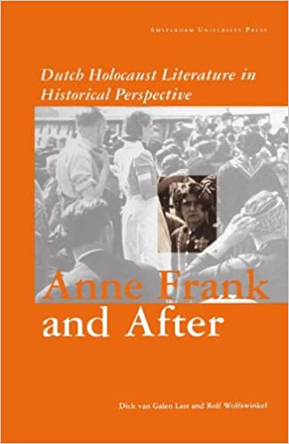 Book Anne Frank and After: Dutch Holocaust Literature in a Historical Perspective: Dutch Holocaust Literature in Historical Perspective