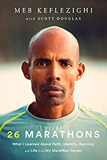 Book Cover: 26 Marathons: What I've Learned About Faith, Identity, Running, and Life From Each Marathon I've Run