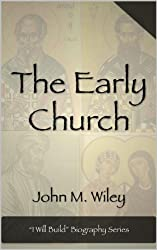 """The Early Church (""""I Will Build"""" Biography Series Book 1)"""