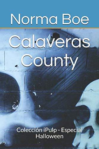 Calaveras County: Colección iPulp - Especial Halloween (Spanish Edition) ()