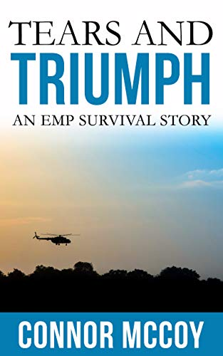 TEARS AND TRIUMPH: An EMP Survival story (DISRUPTIVE SHOCK Book 4) by [Mccoy, Connor]