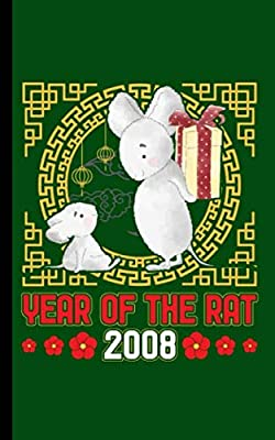 Year of the Rat 2008 Journal Notebook: Happy Chinese New Year, Blank Lined Writing Note Book, Travel Size (Chinese Birthday Gifts Vol 3)