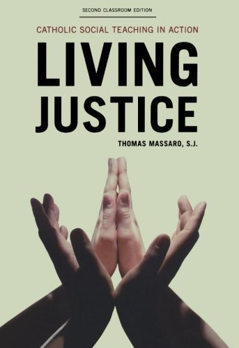 Living Justice: Catholic Social Teaching in Action by Thomas Massaro (2011-10-16)