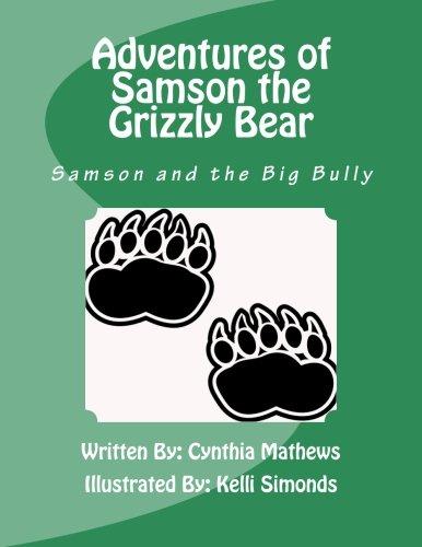 Adventures of Samson the Grizzly Bear: Samson and the Big Bully