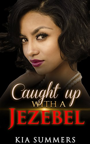 Search : Caught Up with a Jezebel (Sister Diva White Scandal)