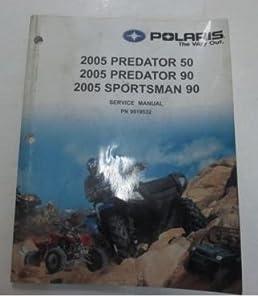 polaris 2005 predator 50 predator 90 sportsman 90 service manual rh amazon com Polaris Preditor 50 2005 polaris sportsman 90 repair manual