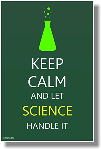 Keep Calm And Let Science Handle It - NEW Humor POSTER