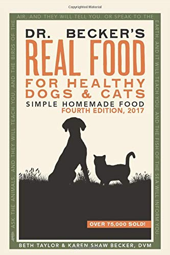 Dr Becker's Real Food For Healthy Dogs and Cats: Simple Homemade Food (Best Dog Coat Supplement)
