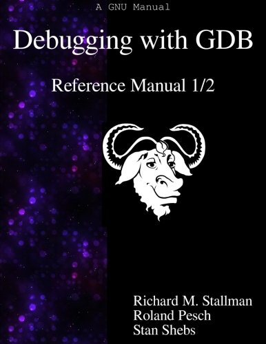 Debugging with GDB - Reference Manual 1/2 by Samurai Media Limited