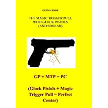 [Sponsored] THE MAGIC TRIGGER PULL WITH GLOCK PISTOLS (AND SIMILAR)