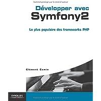 Développer avec Symfony 2: Le plus populaire des frameworks PHP.