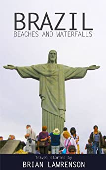 Brazil Beaches and Waterfalls (South America Series Book 2) by [Lawrenson, Brian]