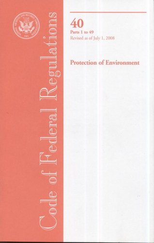 Code of Federal Regulations, Title 40, Protection of Environment, Pt. 1-49, Revised as of July 1, 2008