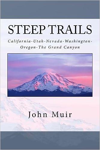 Steep Trails: California-Utah-Nevada-Washington-Oregon-The Grand Canyon (Nature Classics)