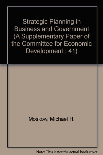Strategic Planning in Business and Government (A Supplementary Paper of the Committee for Economic Development ; 41)