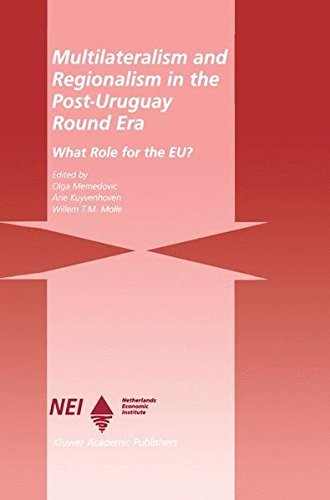 Multilateralism and Regionalism in the Post-Uruguay Round Era: What Role for the EU? (Eu-Ldc Trade and Capital Relations Series) (Role Of Foreign Capital In Economic Development)