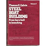 : Steel Boat Building: From Bare Hull to Launching, Vol. 2