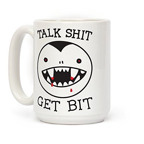 LookHUMAN Talk Shit Get Bit White 15 Ounce